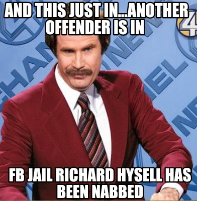 and-this-just-in...another-offender-is-in-fb-jail-richard-hysell-has-been-nabbed