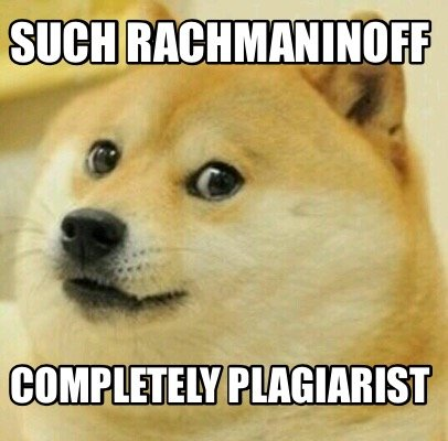 such-rachmaninoff-completely-plagiarist