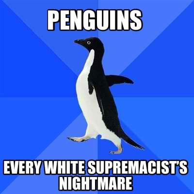 penguins-every-white-supremacists-nightmare