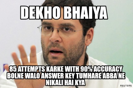 dekho-bhaiya-85-attempts-karke-with-90-accuracy-bolne-walo-answer-key-tumhare-ab