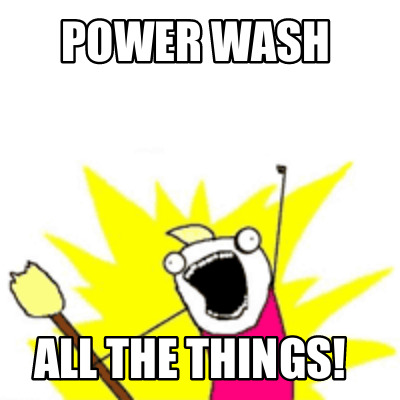 power-wash-all-the-things
