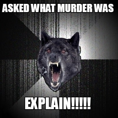 asked-what-murder-was-explain