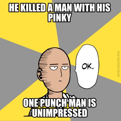 he-killed-a-man-with-his-pinky-one-punch-man-is-unimpressed