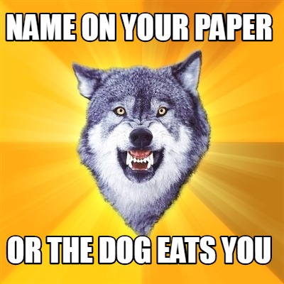 name-on-your-paper-or-the-dog-eats-you