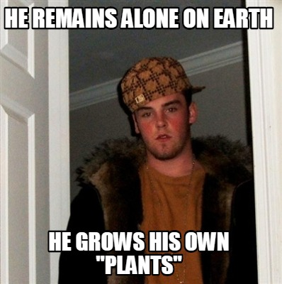he-remains-alone-on-earth-he-grows-his-own-plants