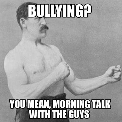 bullying-you-mean-morning-talk-with-the-guys