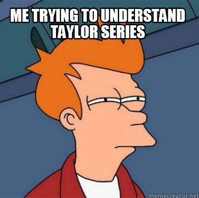 me-trying-to-understand-taylor-series