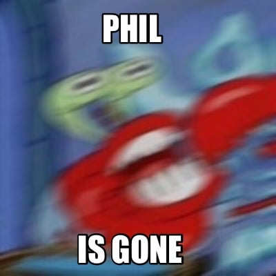 phil-is-gone