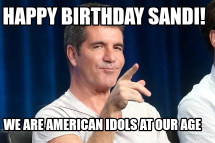 happy-birthday-sandi-we-are-american-idols-at-our-age