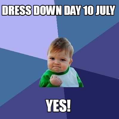 dress-down-day-10-july-yes