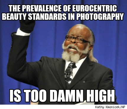 the-prevalence-of-eurocentric-beauty-standards-in-photography-is-too-damn-high