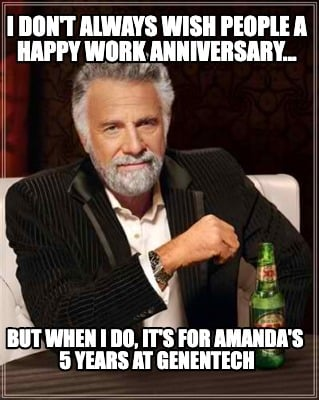 i-dont-always-wish-people-a-happy-work-anniversary...-but-when-i-do-its-for-aman