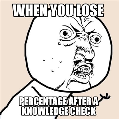 when-you-lose-percentage-after-a-knowledge-check
