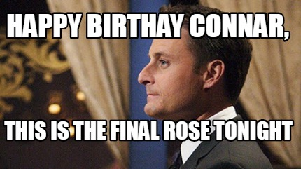 happy-birthay-connar-this-is-the-final-rose-tonight