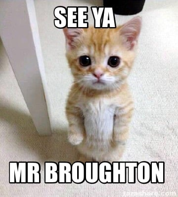 see-ya-mr-broughton