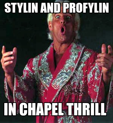 stylin-and-profylin-in-chapel-thrill