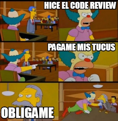 hice-el-code-review-obligame-pagame-mis-tucus