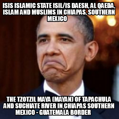 isis-islamic-state-isilis-daesh-al-qaeda-islam-and-muslims-in-chiapas-southern-m0