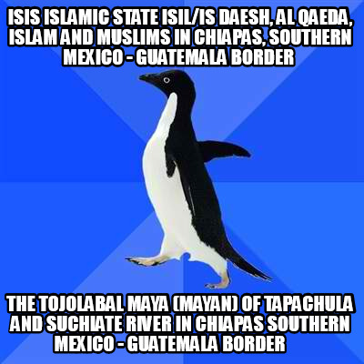 isis-islamic-state-isilis-daesh-al-qaeda-islam-and-muslims-in-chiapas-southern-m54