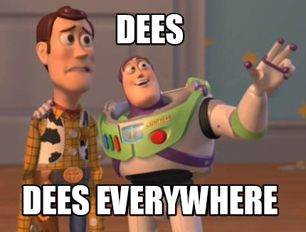 dees-dees-everywhere