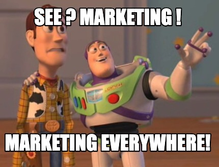 see-marketing-marketing-everywhere