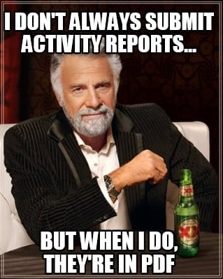 i-dont-always-submit-activity-reports...-but-when-i-do-theyre-in-pdf