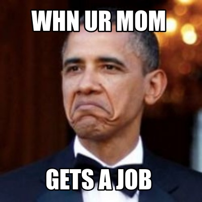 whn-ur-mom-gets-a-job