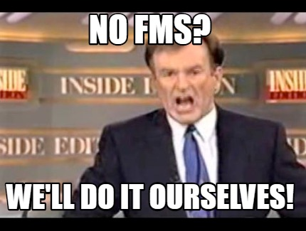no-fms-well-do-it-ourselves