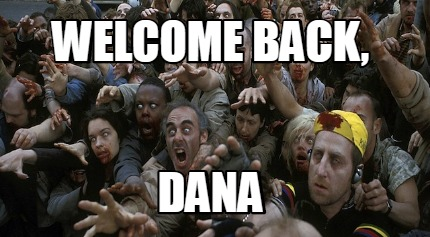welcome-back-dana