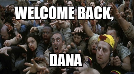 welcome-back-dana3