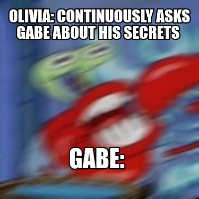 olivia-continuously-asks-gabe-about-his-secrets-gabe