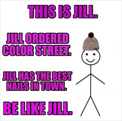 Meme Creator - Funny This is Jill  Jill ordered Color Street
