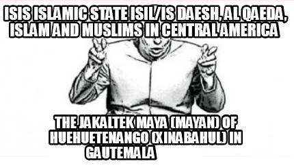 isis-islamic-state-isilis-daesh-al-qaeda-islam-and-muslims-in-central-america-th7