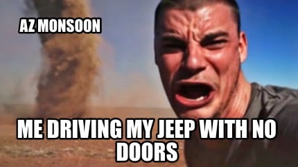 az-monsoon-me-driving-my-jeep-with-no-doors