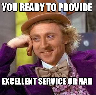 you-ready-to-provide-excellent-service-or-nah