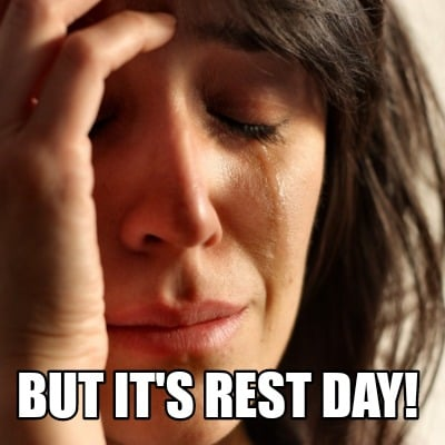 but-its-rest-day