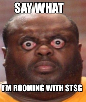 say-what-im-rooming-with-stsg
