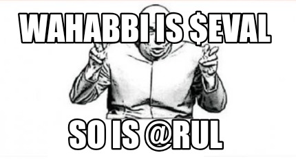 wahabbi-is-eval-so-is-rul