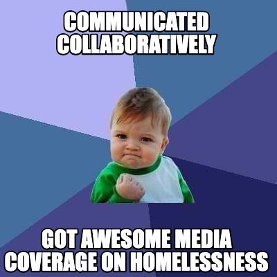 communicated-collaboratively-got-awesome-media-coverage-on-homelessness