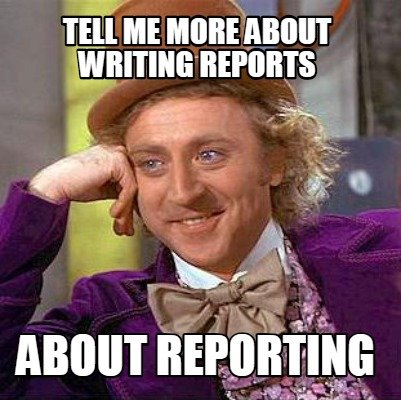 tell-me-more-about-writing-reports-about-reporting
