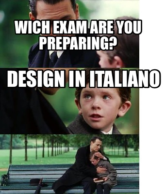 wich-exam-are-you-preparing-design-in-italiano
