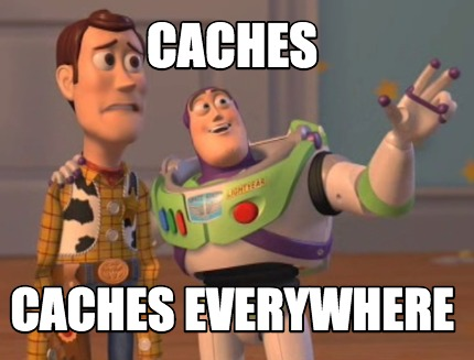 caches-caches-everywhere