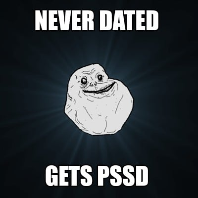 never-dated-gets-pssd
