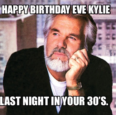 happy-birthday-eve-kylie-last-night-in-your-30s