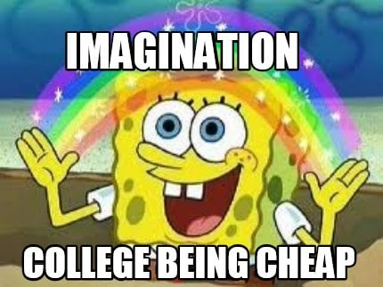 college-being-cheap-imagination
