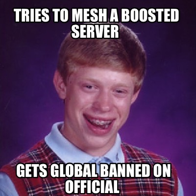 tries-to-mesh-a-boosted-server-gets-global-banned-on-official