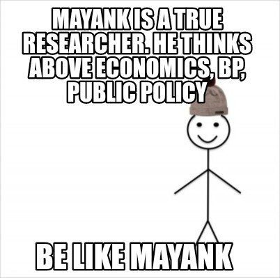 mayank-is-a-true-researcher.-he-thinks-above-economics-bp-public-policy-be-like-