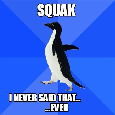 squak-i-never-said-that...-...ever