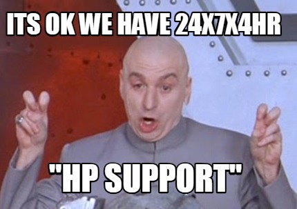 its-ok-we-have-24x7x4hr-hp-support