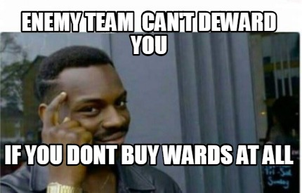 enemy-team-cant-deward-you-if-you-dont-buy-wards-at-all